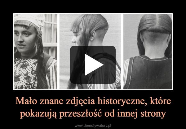Mało znane zdjęcia historyczne, które pokazują przeszłość od innej strony –