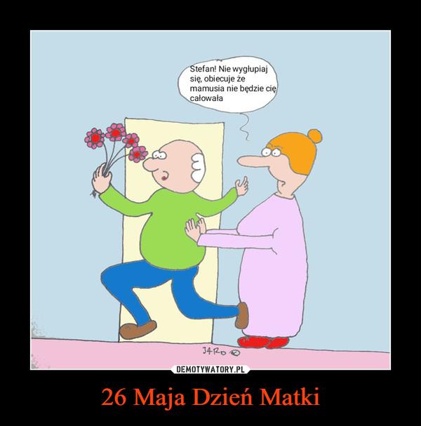 26 Maja Dzień Matki –