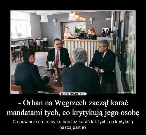 - Orban na Węgrzech zaczął karać mandatami tych, co krytykują jego osobę