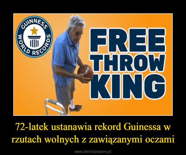 72-latek ustanawia rekord Guinessa w rzutach wolnych z zawiązanymi oczami –