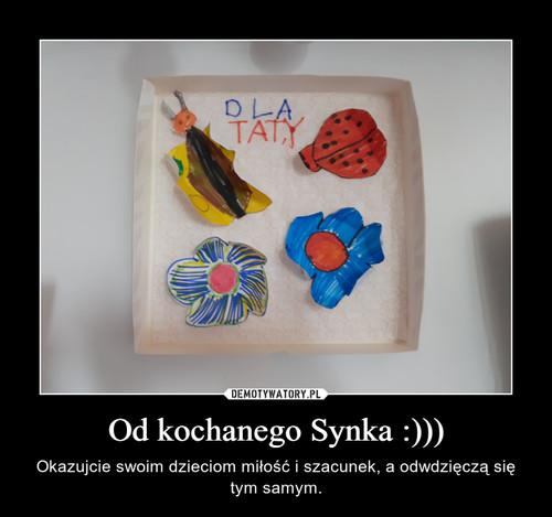 Od kochanego Synka :)))