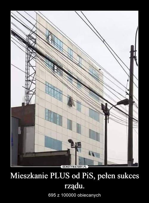 Mieszkanie PLUS od PiS, pełen sukces rządu.
