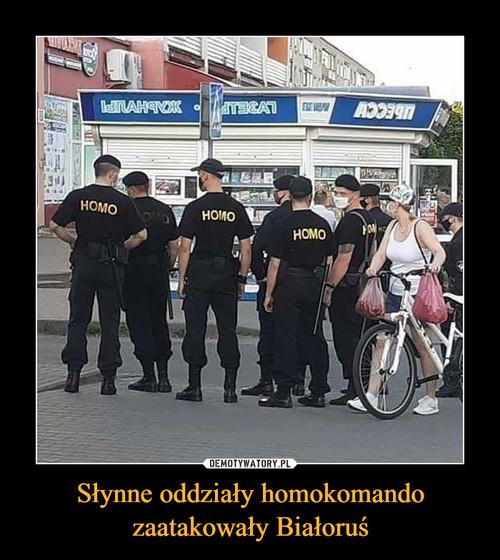 Słynne oddziały homokomando zaatakowały Białoruś