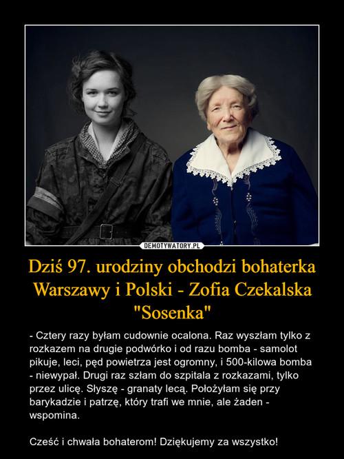 """Dziś 97. urodziny obchodzi bohaterka Warszawy i Polski - Zofia Czekalska """"Sosenka"""""""