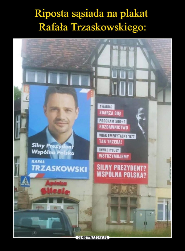 –  Silny Prezydent Wspólna Polska Rafał Trzaskowski Awaria? Zdarza się Program 500+? Rozdawnictwo Wiek emerytalny? Tak trzeba Inwestycje? Wstrzymujemy Silny Prezydent? Wspólna Polska?