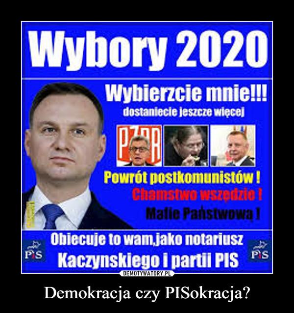 Demokracja czy PISokracja? –