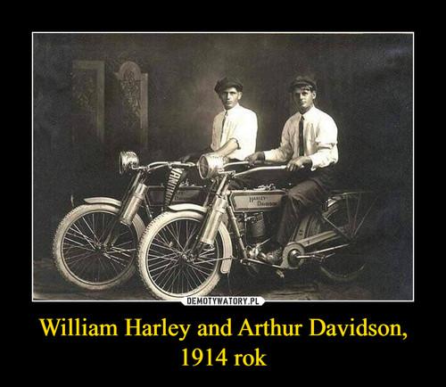 William Harley and Arthur Davidson, 1914 rok