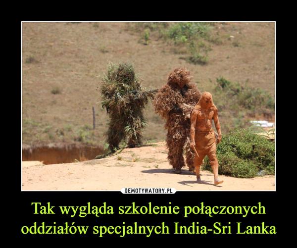 Tak wygląda szkolenie połączonych oddziałów specjalnych India-Sri Lanka –