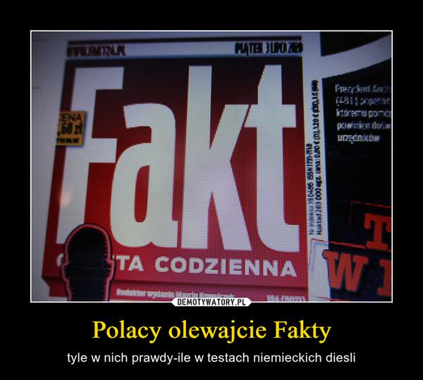 Polacy olewajcie Fakty – tyle w nich prawdy-ile w testach niemieckich diesli