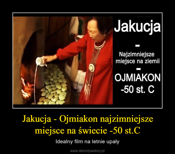 Jakucja - Ojmiakon najzimniejsze miejsce na świecie -50 st.C – Idealny film na letnie upały