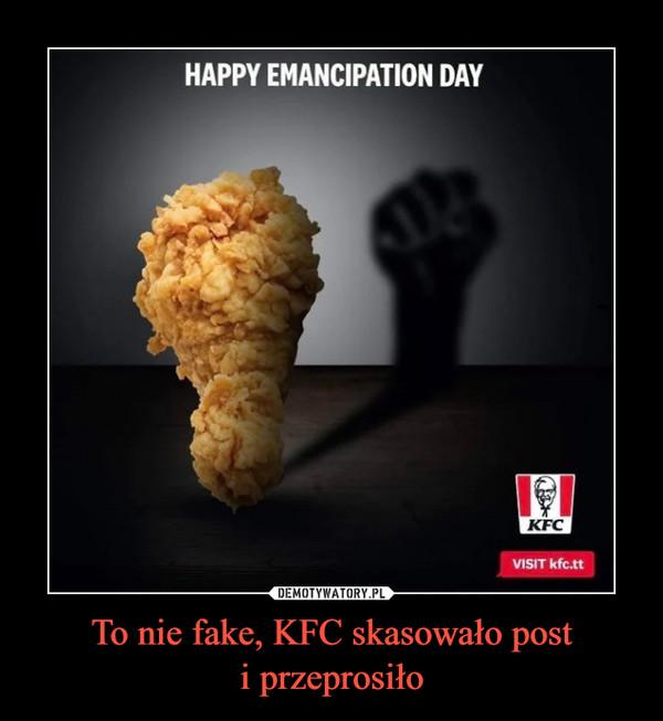 To nie fake, KFC skasowało posti przeprosiło –