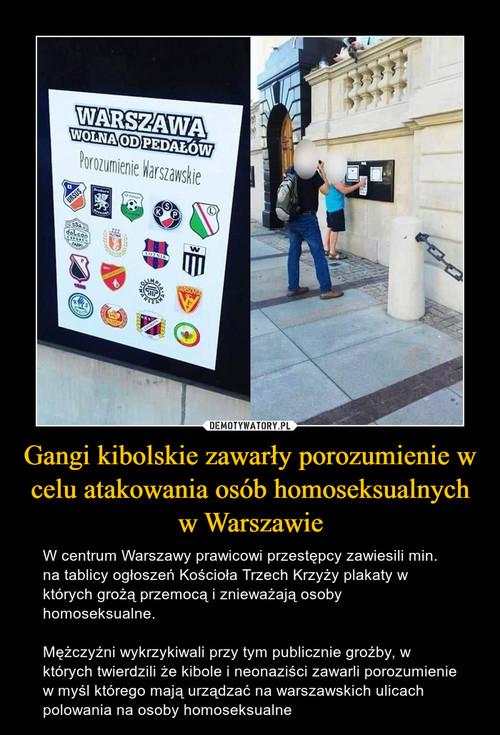 Gangi kibolskie zawarły porozumienie w celu atakowania osób homoseksualnych w Warszawie