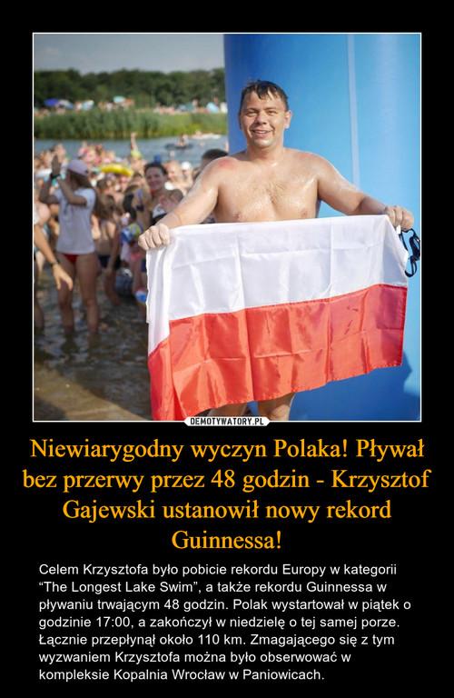 Niewiarygodny wyczyn Polaka! Pływał bez przerwy przez 48 godzin - Krzysztof Gajewski ustanowił nowy rekord Guinnessa!