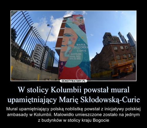 W stolicy Kolumbii powstał mural upamiętniający Marię Skłodowską-Curie