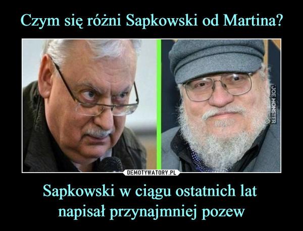 Sapkowski w ciągu ostatnich lat napisał przynajmniej pozew –