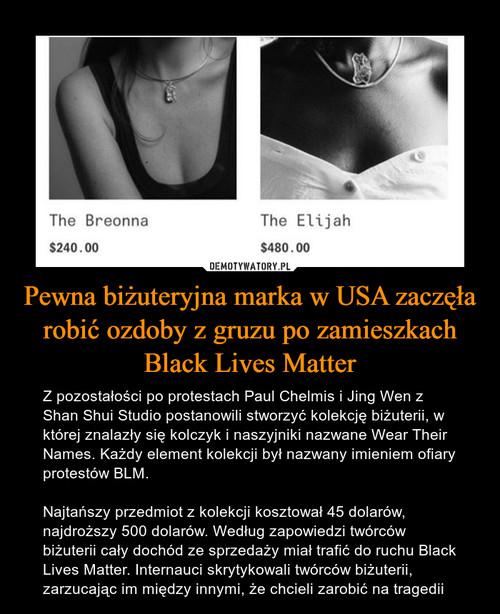 Pewna biżuteryjna marka w USA zaczęła robić ozdoby z gruzu po zamieszkach Black Lives Matter