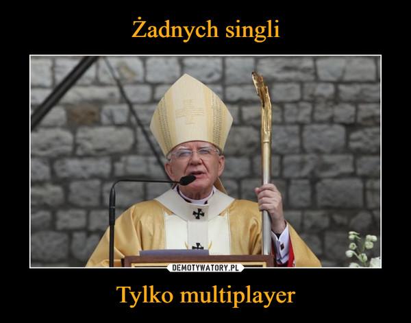 Tylko multiplayer –