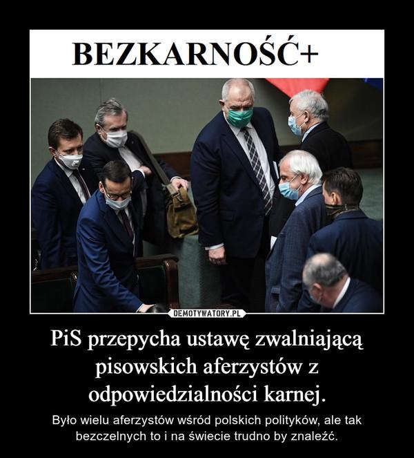 PiS przepycha ustawę zwalniającą pisowskich aferzystów z odpowiedzialności karnej. – Było wielu aferzystów wśród polskich polityków, ale tak bezczelnych to i na świecie trudno by znaleźć.