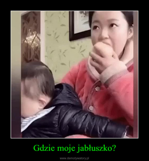 Gdzie moje jabłuszko? –