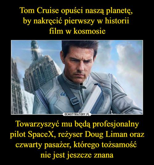Tom Cruise opuści naszą planetę,  by nakręcić pierwszy w historii  film w kosmosie Towarzyszyć mu będą profesjonalny pilot SpaceX, reżyser Doug Liman oraz czwarty pasażer, którego tożsamość  nie jest jeszcze znana