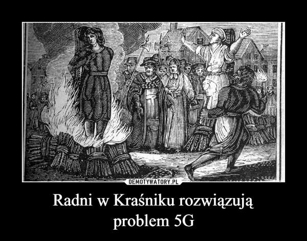 Radni w Kraśniku rozwiązująproblem 5G –