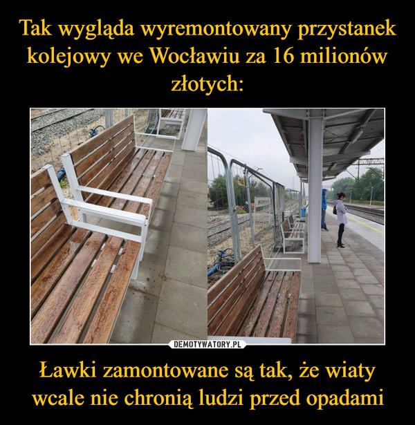 Tak wygląda wyremontowany przystanek kolejowy we Wocławiu za 16 milionów złotych: Ławki zamontowane są tak, że wiaty wcale nie chronią ludzi przed opadami