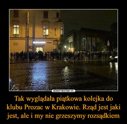 Tak wyglądała piątkowa kolejka do klubu Prozac w Krakowie. Rząd jest jaki jest, ale i my nie grzeszymy rozsądkiem