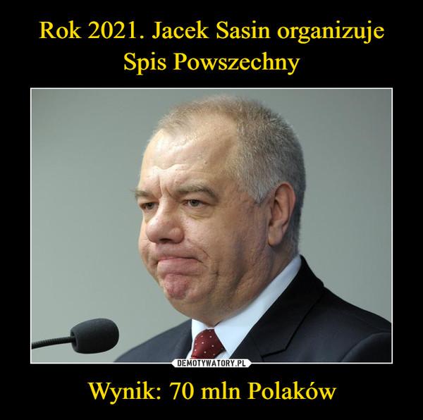 Wynik: 70 mln Polaków –