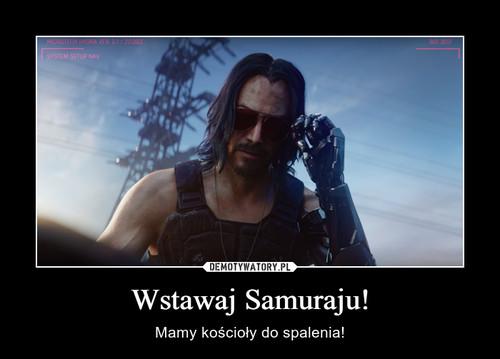 Wstawaj Samuraju!