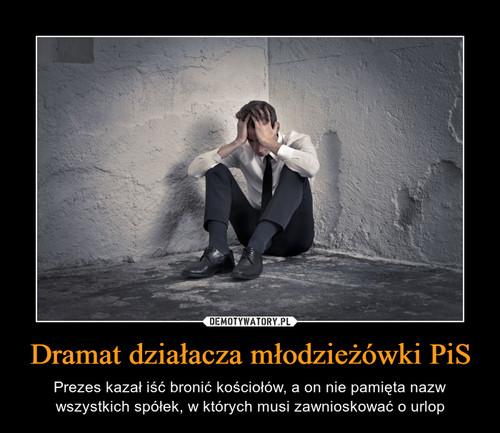 Dramat działacza młodzieżówki PiS