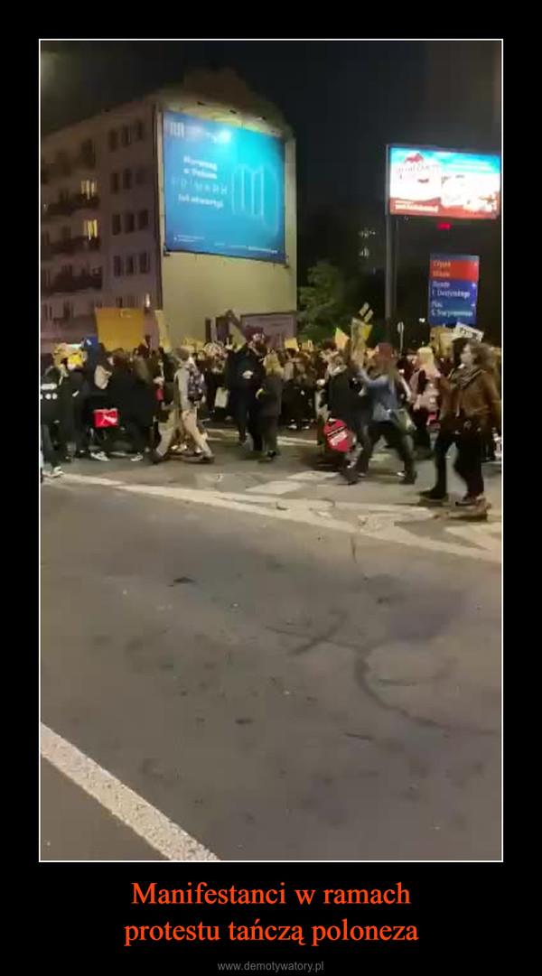 Manifestanci w ramachprotestu tańczą poloneza –