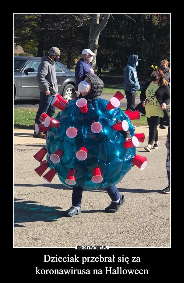 Dzieciak przebrał się zakoronawirusa na Halloween –