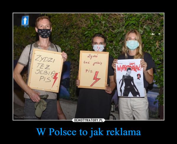 W Polsce to jak reklama –