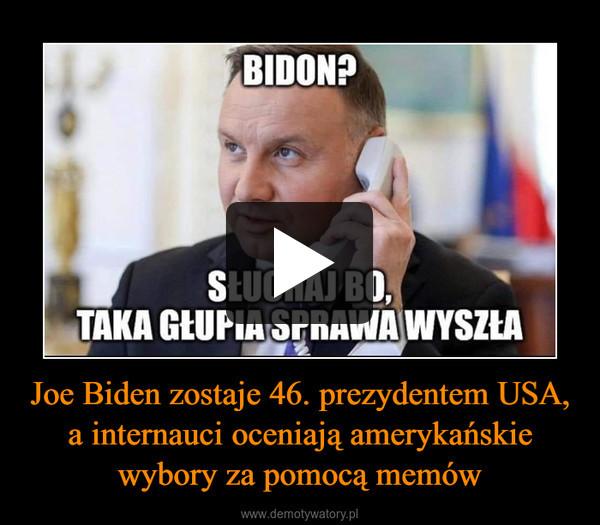 Joe Biden zostaje 46. prezydentem USA, a internauci oceniają amerykańskie wybory za pomocą memów –