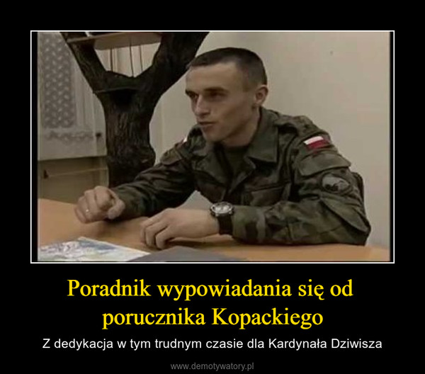 Poradnik wypowiadania się od  porucznika Kopackiego – Z dedykacja w tym trudnym czasie dla Kardynała Dziwisza