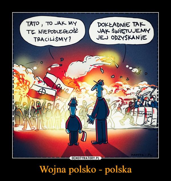 Wojna polsko - polska –