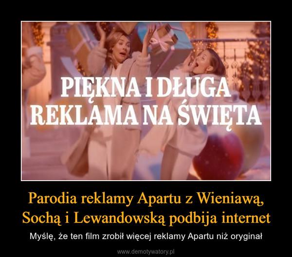 Parodia reklamy Apartu z Wieniawą, Sochą i Lewandowską podbija internet – Myślę, że ten film zrobił więcej reklamy Apartu niż oryginał