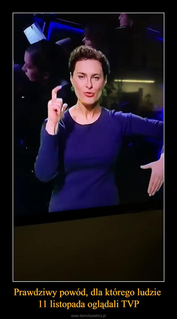 Prawdziwy powód, dla którego ludzie 11 listopada oglądali TVP –