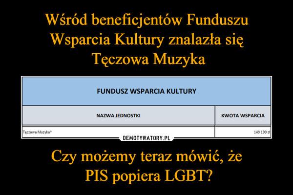 Czy możemy teraz mówić, że PIS popiera LGBT? –