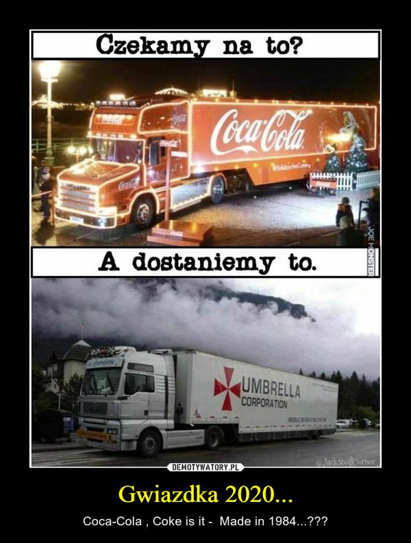 Gwiazdka 2020... – Coca-Cola , Coke is it -  Made in 1984...???
