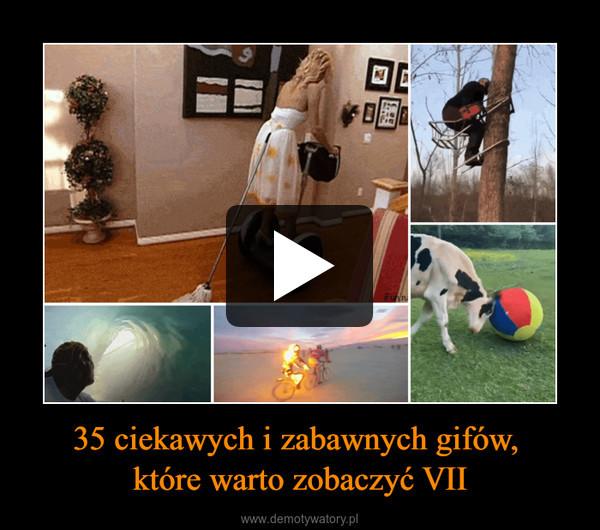 35 ciekawych i zabawnych gifów, które warto zobaczyć VII –
