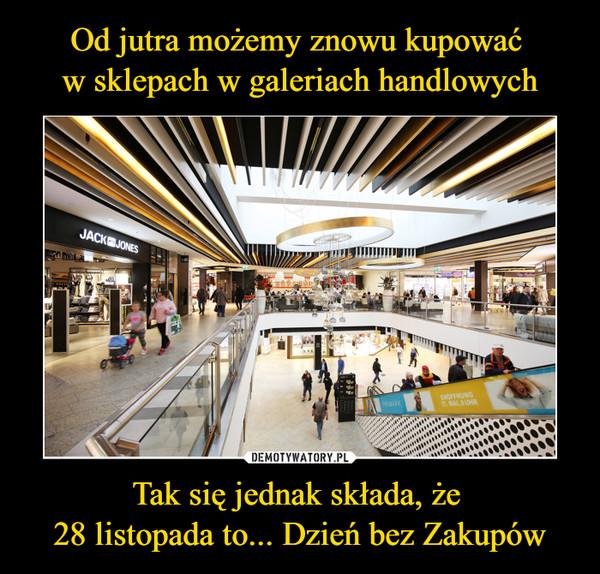 https://img3.demotywatoryfb.pl//uploads/202011/1606499089_dt5az4_600.jpg
