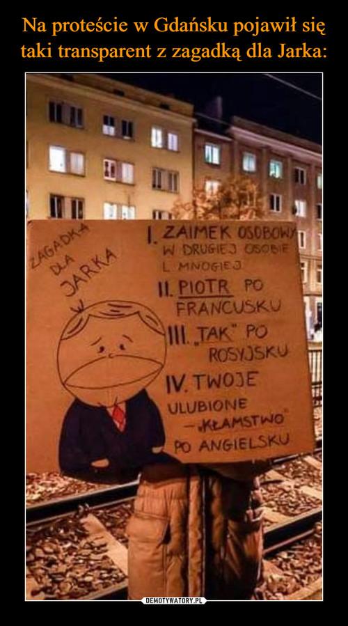 Na proteście w Gdańsku pojawił się taki transparent z zagadką dla Jarka: