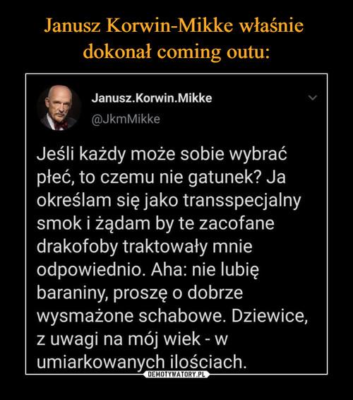 Janusz Korwin-Mikke właśnie  dokonał coming outu: