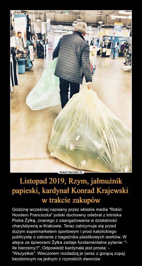 Listopad 2019, Rzym, jałmużnik papieski, kardynał Konrad Krajewski  w trakcie zakupów