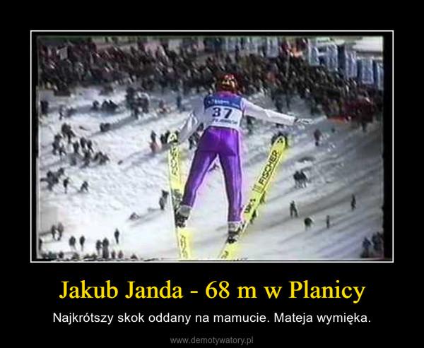 Jakub Janda - 68 m w Planicy – Najkrótszy skok oddany na mamucie. Mateja wymięka.