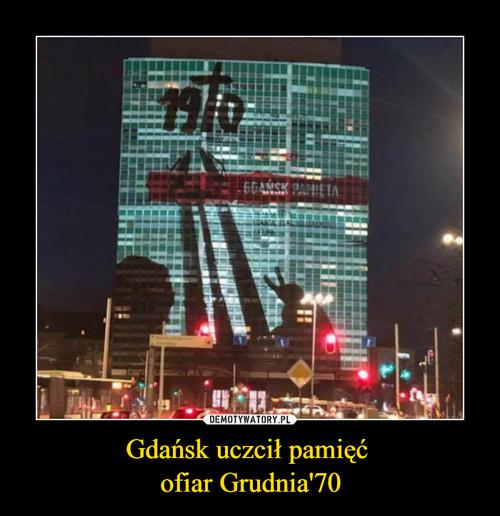 Gdańsk uczcił pamięć  ofiar Grudnia'70