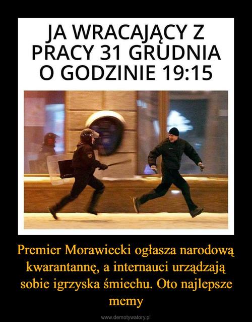 Premier Morawiecki ogłasza narodową kwarantannę, a internauci urządzają sobie igrzyska śmiechu. Oto najlepsze memy