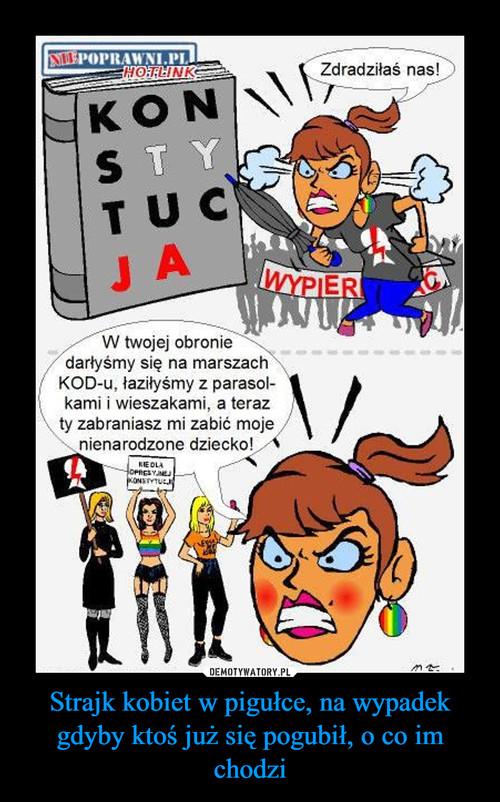 Strajk kobiet w pigułce, na wypadek gdyby ktoś już się pogubił, o co im chodzi