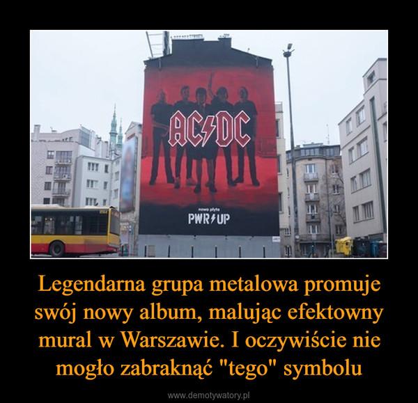 """Legendarna grupa metalowa promuje swój nowy album, malując efektowny mural w Warszawie. I oczywiście nie mogło zabraknąć """"tego"""" symbolu –"""